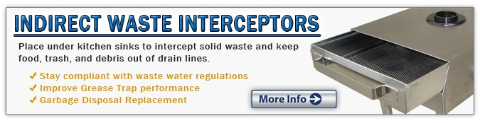 Indirect Waste Interceptors for wet waste from foodservice sinks